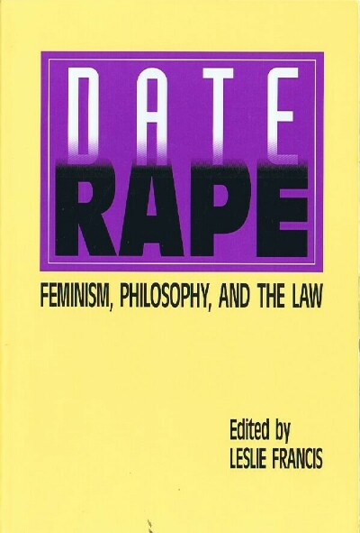 Image for Date Rape Feminism, Philosophy, and the Law