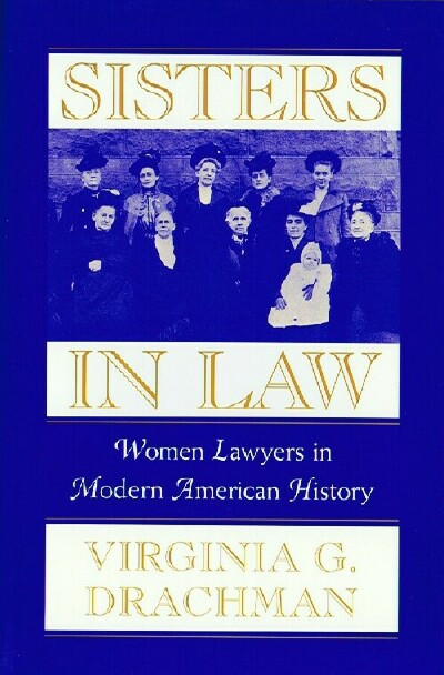 Image for Sisters in Law: Women Lawyers in Modern American History