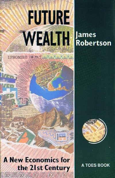 Image for Future Wealth: A New Economics for the 21st Century