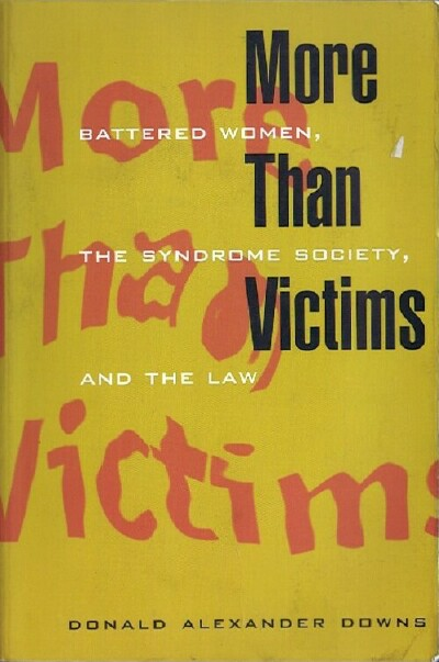 Image for More Than Victims: Battered Women, the Syndrome Society, and the Law