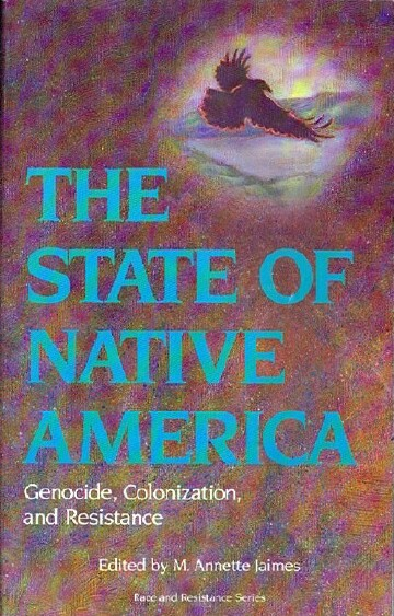 Image for The State of Native America: Genocide, Colonization, and Resistance