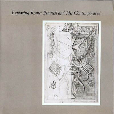 Image for Exploring Rome: Piranesi and His Contemporaries