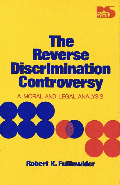 Image for The Reverse Discrimination Controversy: A Moral and Legal Analysis