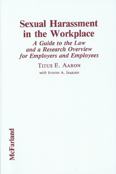 Image for Sexual Harassment in the Workplace: A Guide to the Law and a Research Overview for Employers and Employees