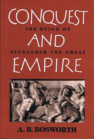 Image for Conquest and Empire The Reign of Alexander the Great