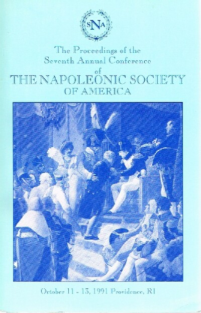 Image for The Proceedings of the Seventh Annual Conference of The Napoleonic Society of America October 11-13, 1991 Providence, RI