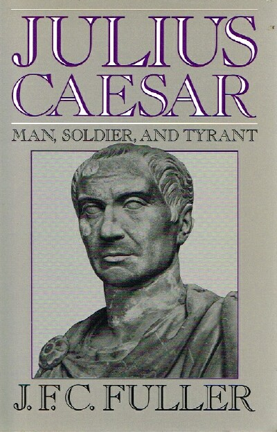 Image for Julius Caesar Man, Soldier, and Tyrant