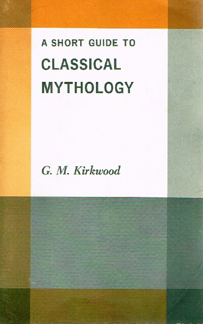 Image for A Short Guide To Classical Mythology