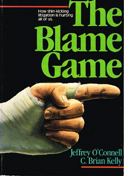 Image for The Blame Game How shin-kicking litigation is hurting all of us