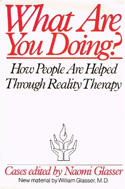 Image for What Are You Doing? How People Are Helped Through Reality Therapy