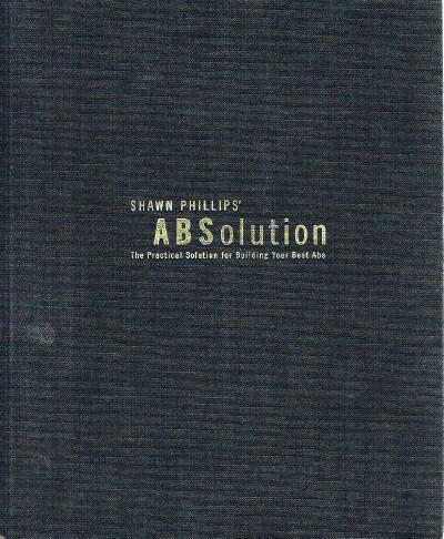Image for Shawn Phillips' ABSolution The Practical Solution for Building Your Best Abs