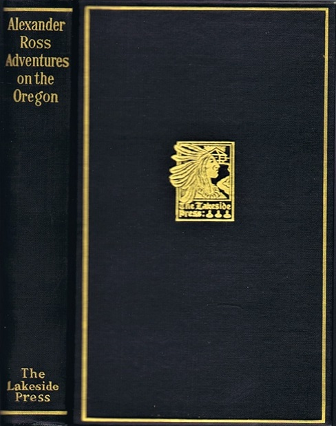 "Image for Adventures of the First Settlers on the Oregon or Columbia River: Being a Narrative of the Expedition fitted out by John Jacob Astor, to establish the ""Pacific Fur Company"" with an account of some Indian Tribes on the Coast of the Pacific"
