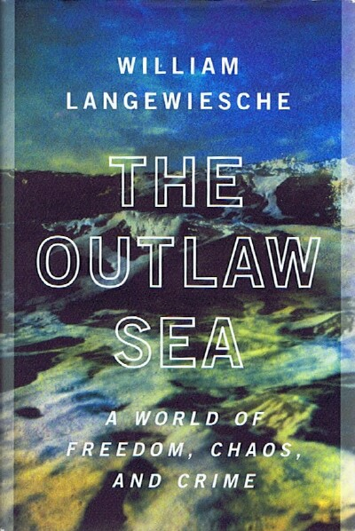 Image for The Outlaw Sea  A World of Freedom, Chaos, and Crime