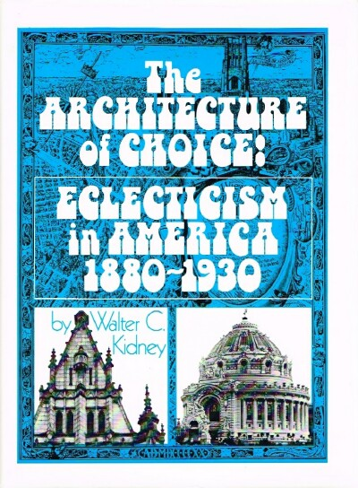 Image for The Architecture of Choice: Eclecticism in America 1880-1930