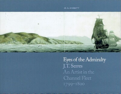 Image for Eyes of the Admiralty: J. T. Serres: An Artist in the Channel Fleet