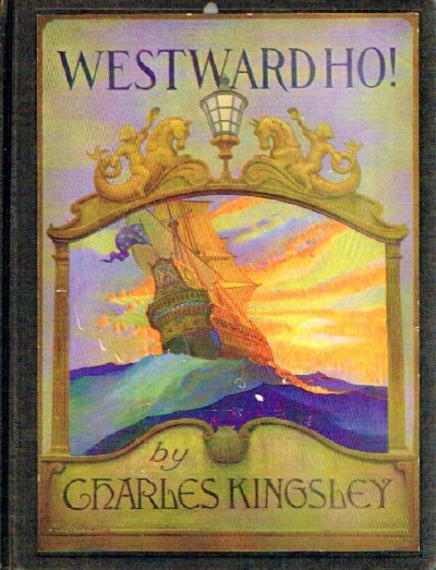 Image for Westward Ho! or, the Voyages and Adventures of Sir Amyas Leigh, Knight of Burrough, in the County of Devon - In the reign of Her Most Glorious Majesty Queen Elizabeth