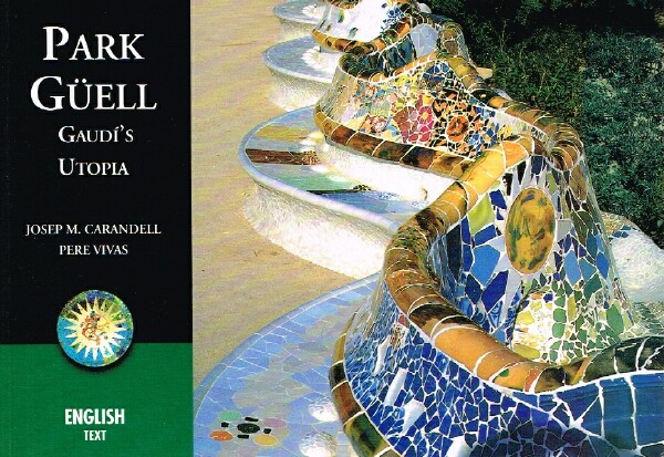 Image for Park Guell, Gaudi's Utopia