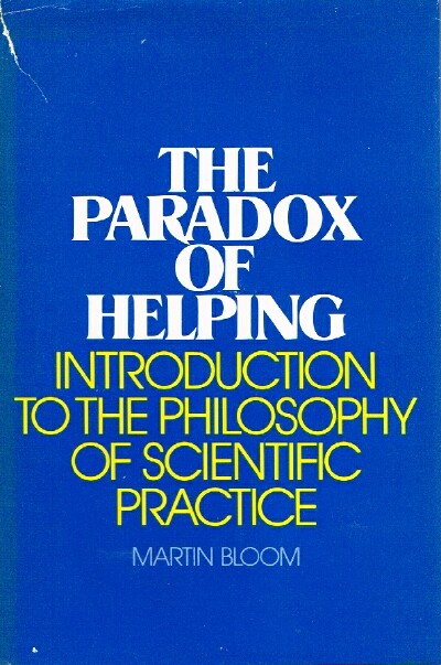 Image for The Paradox of Helping; Introduction to the Philosophy of Scientific Practice