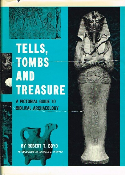 Image for Tells, Tombs and Treasure: A Pictorial Guide to Biblical Archaeology