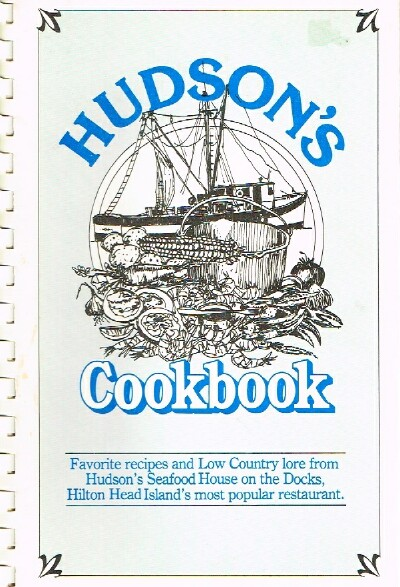 Image for Hudson's Cookbook Favorite recipes and Low Country Lore from Hudson's Seafood House on the Docks