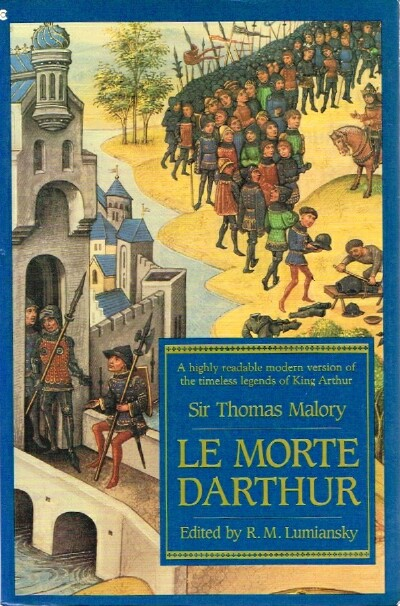Image for Le Morte Darthur: A Highly Readable Modern version of the Timeless Legends of King Arthur