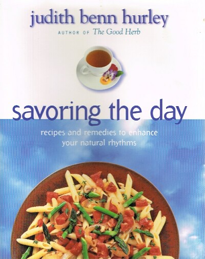 Image for Savoring the Day  Recipes And Remedies To Enhance Your Natural Rhythms